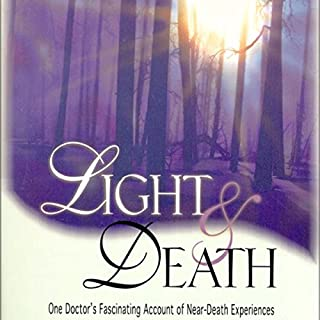 Light and Death     One Doctor's Fascinating Account of Near-Death Experiences              By:                                                                                                                                 Michael Sabom M.D.                               Narrated by:                                                                                                                                 Tom Parks                      Length: 7 hrs and 30 mins     41 ratings     Overall 3.7