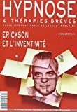 Hypnose et Therapies Breves. Hors Serie N 6. Erickson et l'Inventivite