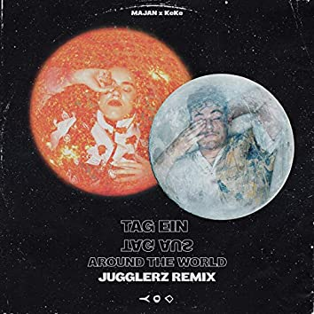 Tag ein Tag aus (Around the World) (Jugglerz Remix)