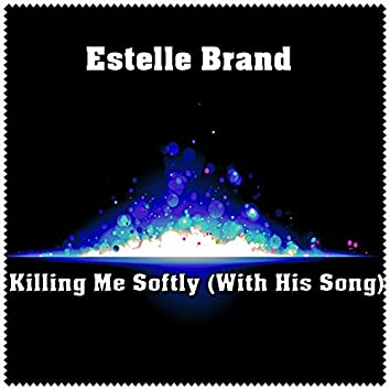 Killing Me Softly (With His Song)