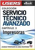 Servicio Técnico Avanzado: Impresoras (Colección Servicio Técnico Avanzado nº 3)