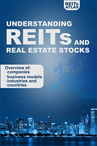 Understanding REITs and Real Estate Stocks: Overview of companies, business models, industries and countries