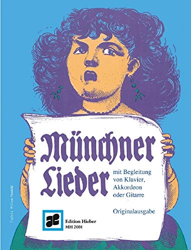 Münchner Lieder: Eine Sammlung der beliebtesten Volkssänger- und Stimmungslieder. Gesang und Begleitung von Klavier, Akkordeon, Zither oder Gitarre.