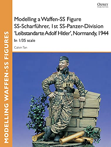 Modelling a Waffen-SS Figure SS-Scharführer, 1st SS-Panzer-Division 'Leibstandarte Adolf Hitler', Normandy, 1944: In 1/35 scale (Osprey Modelling Guides) (English Edition)