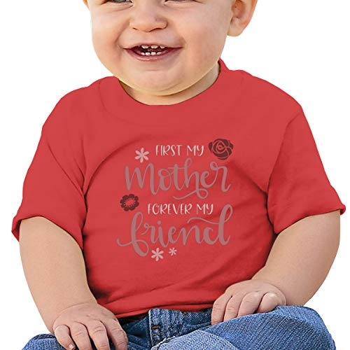 Cml519 First My Mother Forever My Friend Baby T-Shirt,Baby T Shirts 6-24 Months