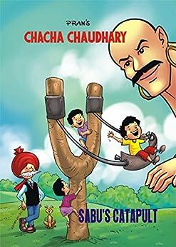 CHACHA CHAUDHARY AND SABU'S CATAPULT: CHACHA CHAUDHARY by [PRAN SHARMA]