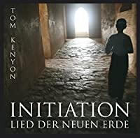 Initiation-Lied der neuen Erde