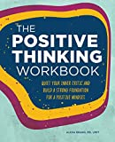 The Positive Thinking Workbook: Quiet Your Inner Critic and Build a Strong Foundation for a Positive Mindset (Workbook Series)