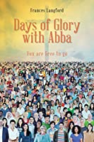 Days of Glory with Abba: You are Free to Go