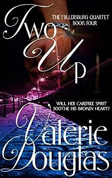 Two Up (The Millersburg Quartet Book 4) by [Valerie Douglas]