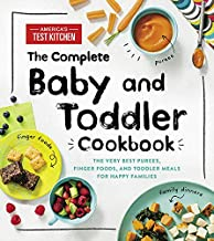 The Complete Baby and Toddler Cookbook: The Very Best Purees, Finger Foods, and Toddler Meals for Happy Families PDF