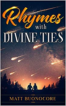 Rhymes With Divine Ties: Self Help Poetry & Spiritual Affirmations for times of hardship by [Matt Buonocore]