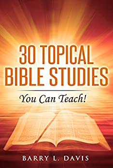 30 Topical Bible Studies: You Can Teach! by [Barry L. Davis]