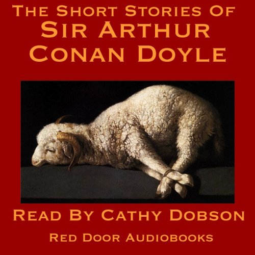 The Short Stories of Sir Arthur Conan Doyle audiobook cover art