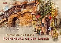 Romantische Staedte - Rothenburg ob der Tauber (Wandkalender 2022 DIN A2 quer): Rothenburg ob der Tauber, eine Stadt wie aus dem Bilderbuch an der Romantischen Strasse. (Monatskalender, 14 Seiten )