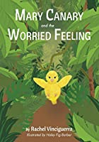 Mary Canary and the Worried Feeling