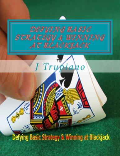 Defying Basic Strategy & Winning At Black Jack (English Edition)