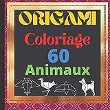 ORIGAMI Coloriage 60 animaux: Livre de coloriage enfant dessins d'ORIGAMI sur fond noir a colorier en toute creativite 20,96x20,96 cm, Idee de cadeau pour Noel et les enfants des 2 ans