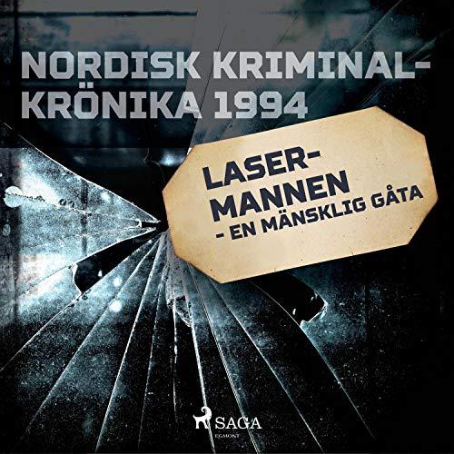 Couverture de Lasermannen - en mänsklig gåta