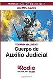 Cuerpo de Auxilio Judicial. Temario. Volumen 2: Administración de Justicia