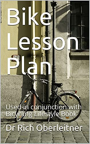 Bike Lesson Plan : Used in conjunction with Bicycling Lifestyle Book (DIY Health . Care 4) (English Edition)