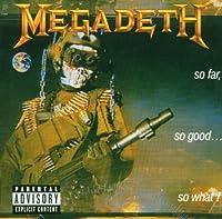 So Far So Good So What by MEGADETH (1998-03-16)