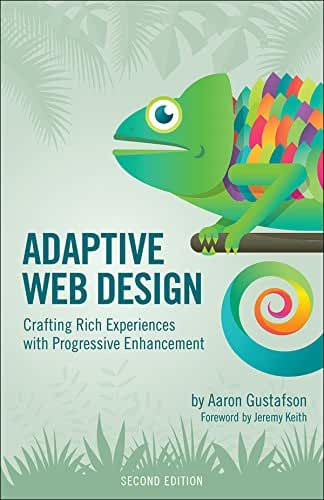 Adaptive Web Design: Crafting Rich Experiences with Progressive Enhancement (Voices That Matter) (English Edition)