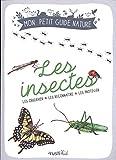 Les insectes : Les observer - Les...
