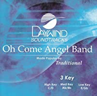 Oh Come Angel Band [Accompaniment/Performance Track] by Made Popular By: Traditional