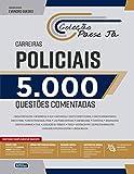 Passe Já 5000 Questões Comentadas - Carreiras Policiais 2021
