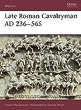 Late Roman Cavalryman AD 236–565 (Warrior)