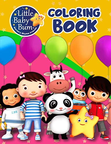 Little Baby Bum Coloring Book: A Great Coloring Book For Coloring, Stress Relieving And Relaxation...