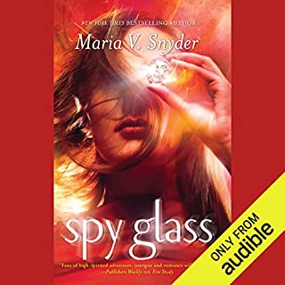 Spy Glass                   By:                                                                                                                                 Maria V. Snyder                               Narrated by:                                                                                                                                 Jennifer Van Dyck                      Length: 12 hrs and 50 mins     459 ratings     Overall 4.3