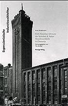 Expressionistische Industriearchitektur: Erich Basarkes Uhrturm der Schubert & Salzer Maschinenfabrik in Chemnitz