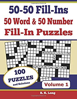 50-50 Fill-Ins, Volume 1: 50 Word Fill-In Puzzles and 50 Number Fill-In Puzzles