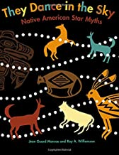They Dance in the Sky: Native American Star Myths