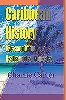 Caribbean History, Beautiful Islands Hosts