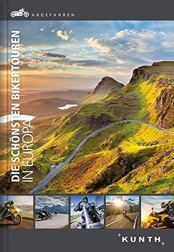 Abgefahren – die schönsten Bikertouren in Europa (KUNTH Bildbände/Illustrierte Bücher)
