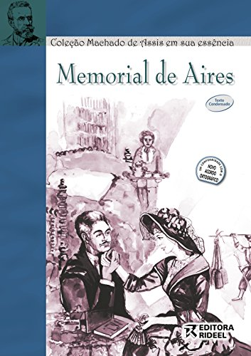 Memorial de Aires - Coleção Machado de Assis em Sua Essência
