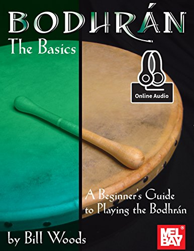 Bodhran - The Basics: A Beginner's Guide to Playing the Bodhran (English Edition)