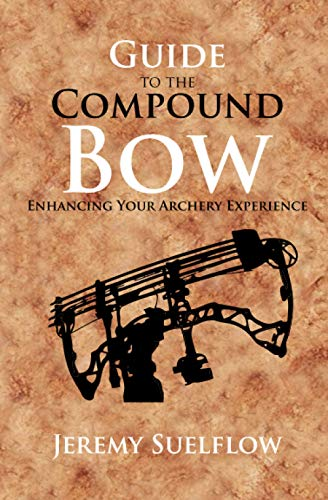 Guide to the Compound Bow: Enhancing Your Archery Experience