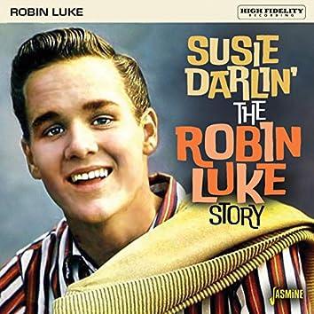 Susie Darlin': The Robin Luke Story