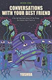 Conversations With Your Best Friend: A No-Self Help Book About The Things Our Parents Didn't Teach Us