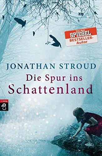 Ebook Die Spur Ins Schattenland By Jonathan Stroud