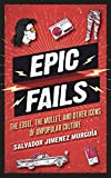 Epic Fails: The Edsel, the Mullet, and Other Icons of Unpopular Culture (English...