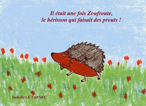 Il etait une fois Zoufroute, le herisson qui faisait des prouts ! (6-8 ans): Le respect