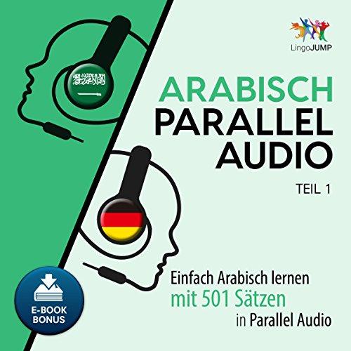 Couverture de Arabisch Parallel Audio [Learn Arabic with 501 Sentences in Parallel Audio]