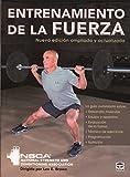 Entrenamiento de la fuerza. Nueva edición ampliada y actualizada: Nueva edicion ampliada y actualizada