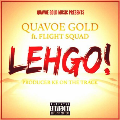 Lehgo (feat. Flight Squad) [Explicit]