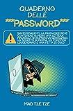 Quaderno delle Password: Siamo Spiacenti, la Password Deve Contenere Almeno una Lettera Maiuscola, un Numero, un Geroglifico, un Segreto di Fatima, un Pokémon Leggendario e una Fetta di Culo